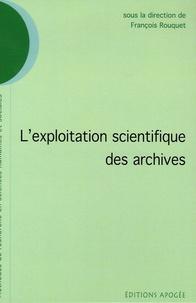 François Rouquet et Sébastien Laurent - L'exploitation scientifique des archives.