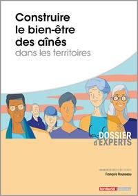 François Rousseau - Construire le bien-être des aînés dans les territoires.