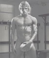 François Rousseau - Dieux du Stade - Les rugbymen du Stade français, Paris, et leurs invités photographiés nus.