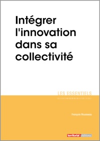 François Rousseau - Intégrer l'innovation dans sa collectivité.