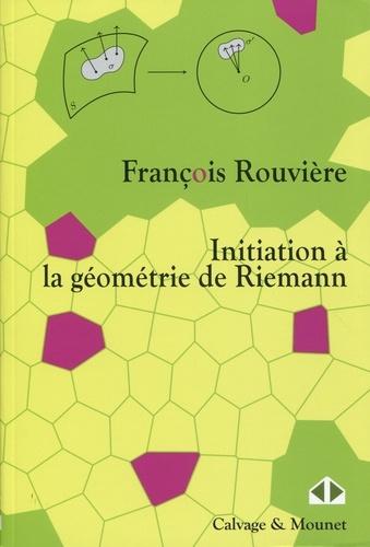 François Rouvière - Initiation à la géometrie de Riemann.