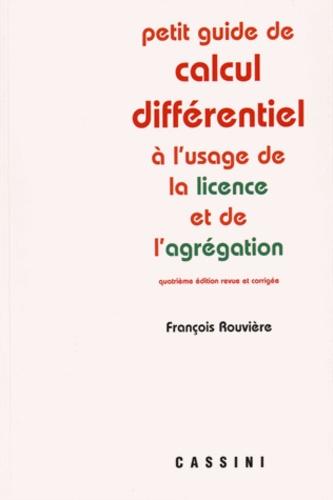 François Rouvière - Petit guide de calcul différentiel à l'usage de la licence et de l'agrégation.