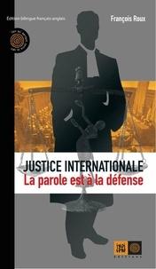 François Roux - Justice internationale, la parole est à la défense.