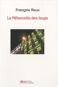 François Roux - La Mélancolie des loups.