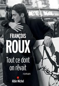 François Roux - Tout ce dont on rêvait.
