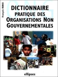 François Rubio - Dictionnaire pratique des organisations non gouvernementales (ONG).