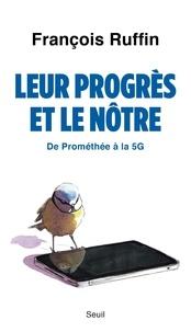 François Ruffin - Leur progrès et le nôtre - De Prométhée à la 5G.
