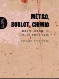 François Ruffin et Fabrice Nicolino - Métro, boulot, chimio - Débats autour du cancer industriel.