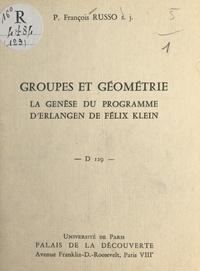 François Russo - Groupes et géométrie : la genèse du programme d'Erlangen de Félix Klein - Conférence donnée au Palais de la découverte, le 4 mai 1968.