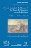 François Saint-Ouen - L'avenir fédéraliste de l'Europe - Tome 2, Du traité de Maastricht à celui de Lisbonne - Sur les traces de Dusan Sidjanski.