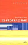 François Saint-Ouen - Le fédéralisme.