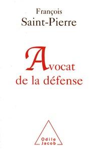 François Saint-Pierre - Avocat de la défense.