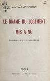 François Saint-Pierre et Maurice Feltin - Le drame du logement mis à nu.