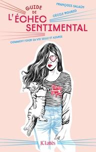 Meilleur livre audio téléchargement gratuit Guide de l'échec sentimental  - Comment finir sa vie seule et aigrie iBook 9782709664813 en francais