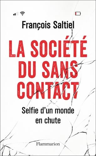La société du sans contact. Selfie d'un monde en chute