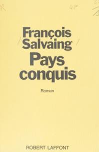 François Salvaing - Pays conquis.