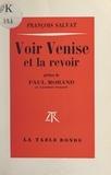 François Salvat et Paul Morand - Voir Venise et la revoir.