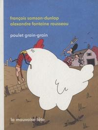 François Samson-Dunlop et Alexandre Fontaine Rousseau - Poulet grain-grain.