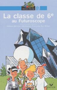 François San Millan et Hélène Kérillis - La classe de 6ème au Futuroscope.