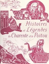 François Sansat et Marie-Louise Boutant - Histoires et légendes de Charente et de Poitou - Racontées avant 1914 par François Sansat.
