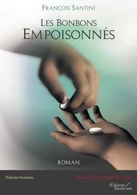 François Santini - Les Bonbons Empoisonnés.
