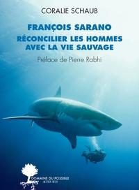 Franois Sarano, réconcilier les hommes avec la vie sauvage - François Sarano pdf epub