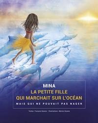 François Sarano et Marion Sarano - Mina, la petite fille qui marchait sur l'océan mais qui ne pouvait pas nager.