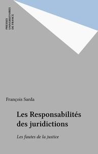 François Sarda - Les responsabilités des juridictions - Les fautes de la justice.