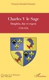 François Sarindar - Charles V le Sage - Dauphin, duc et régent (1338-1358).