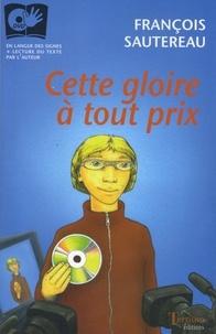 François Sautereau - Cette gloire à tout prix. 1 DVD
