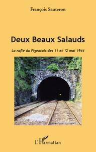 François Sauteron - Deux beaux salauds - La rafle du Figeacois des 11 et 12 mai 1944.