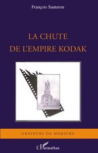François Sauteron - La chute de l'empire Kodak.