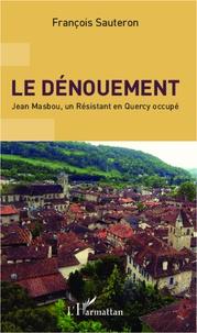 Le dénouement - Jean Mabsou, un résistant en Quercy occupé.pdf