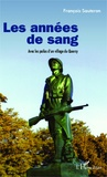 François Sauteron - Les années de sang - Avec les poilus d'un village du Quercy.