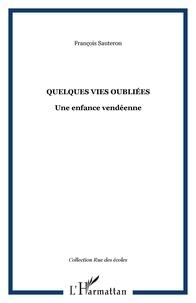 François Sauteron - Quelques vies oubliées - Une enfance vendéenne.