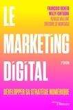 François Scheid et Willy Fontugne - Le marketing digital - Développer sa stratégie numérique.