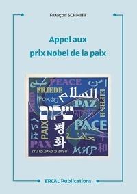 François Schmitt - Appel aux prix Nobel de la paix.