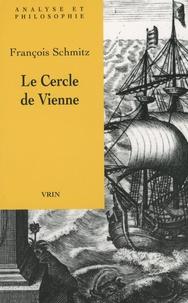 François Schmitz - Le Cercle de Vienne.