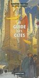 François Schuiten et Benoît Peeters - Le guide des cités.
