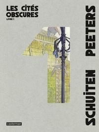 Télécharger gratuitement le livre pdf Les cités obscures Intégrale Tome 1 par François Schuiten, Benoît Peeters