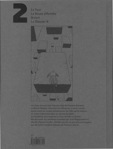 Les cités obscures Intégrale Tome 2 La tour ; La route d'Armilia ; Brüsel ; Le dossier B