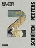 François Schuiten et Benoît Peeters - Les cités obscures Intégrale Tome 2 : La tour ; La route d'Armilia ; Brüsel ; Le dossier B.