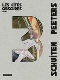 François Schuiten et Benoît Peeters - Les cités obscures Intégrale Tome 3 : L'enfant penchée ; Mary la Penchée ; L'affaire Desombres ; L'écho des cités ; L'ombre d'un homme.