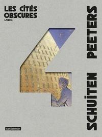 François Schuiten et Benoît Peeters - Les cités obscures Intégrale Tome 4 : La Frontière invisible ; La Théorie du grain de sable ; Souvenirs de l'éternel présent.