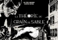 François Schuiten et Benoît Peeters - Les cités obscures  : La théorie du grain de sable.