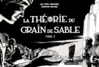 François Schuiten et Benoît Peeters - Les cités obscures Tome 2 : La théorie du grain de sable.