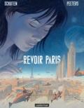 François Schuiten et Benoît Peeters - Revoir Paris (Tome 1).