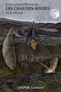 François Schwaab et Alexandre Knochel - Connaître et Protéger les Chauves-souris de Lorraine.