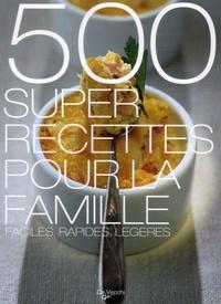 François Scippa et Rossana Jemma-Schwentzel - 500 super recettes pour la famille.