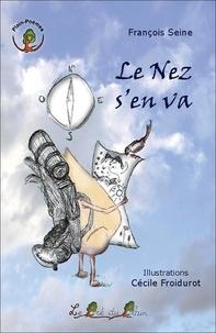 François Seine - Le nez s'en va.